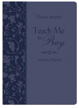 Teach Me to Pray