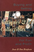 Buying &amp; Selling Antiques &amp; Collectibles: For Fun &amp; Profit