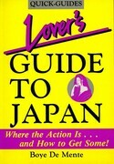 Lover's Guide to Japan: Where the Action is ..... and How to Get Some