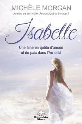 Isabelle: Une âme en quête d'amour et de paix dans l'Au-delà