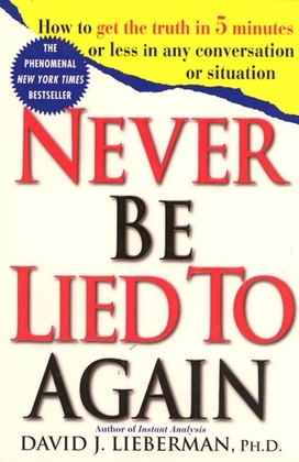 Never Be Lied to Again