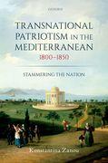 Transnational Patriotism in the Mediterranean, 1800-1850
