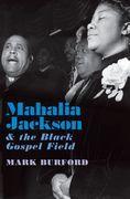 Mahalia Jackson and the Black Gospel Field