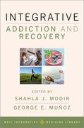 Integrative Addiction and Recovery
