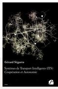 Systèmes de Transport Intelligents (ITS) : Coopération et Autonomie