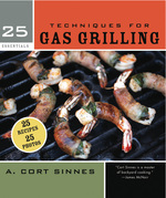 25 Essentials: Techniques for Gas Grilling