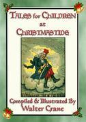 TALES FOR CHILDREN AT CHRISTMASTIDE - 3 Exquisitely Illustrated Tales