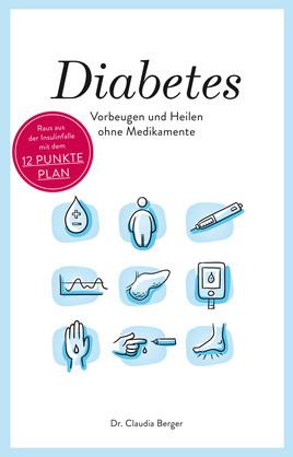 Diabetes - Vorbeugen und Heilen ohne Medikamente