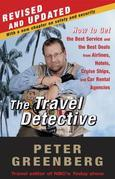 The Travel Detective: How to Get the Best Service and the Best Deals from Airlines, Hotels, CruiseShips, and Car Rental Agencies