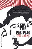 Serve the People!: A Novel