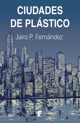 Ciudades de plástico