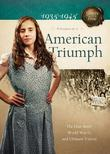 American Triumph: The Dust Bowl, World War II, and Ultimate Victory
