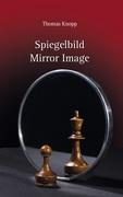Spiegelbild - Mirror Image