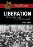 Liberation: Stories of Survival From the Holocaust