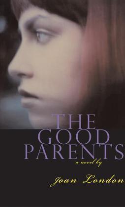 The Good Parents: A Novel