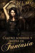 Cuatro Sombras Y Media De Fantasía