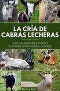 La Cría De Cabras Lecheras: Una Guía Para Principiantes Guía Para Criar Cabras Lecheras