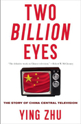 Two Billion Eyes: The Story of China Central Television