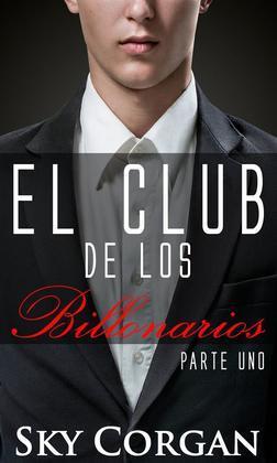 El Club De Los Billonarios