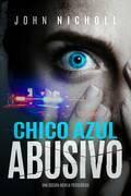 Chico Azul Abusivo: Una Oscura Novela Psicológica
