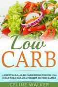 Low Carb: 77 Recetas Bajas En Carbohidratos Con Una Guía Fácil Para Una Pérdida De Peso Rápida