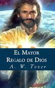 El Mayor Regalo De Dios