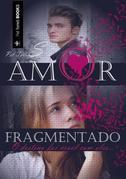 Amor Fragmentado