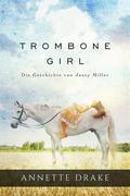 Trombone Girl -  Die Geschichte Von Josey Miller
