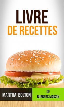 Livre De Recettes De Burgers Maison