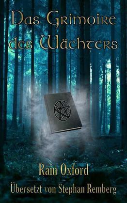 Das Grimoire Des Wächters Buch 1