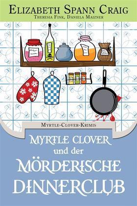 Myrtle Clover Und Der Mörderische Dinnerclub