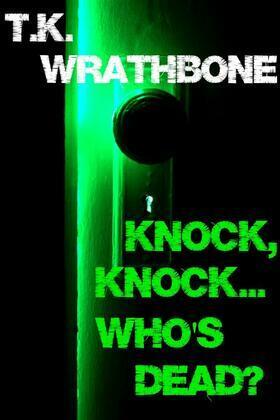 Knock, Knock...Who's Dead?