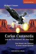 Carlos Castaneda und das Vermächtnis des Don Juan