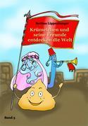 Krümelchen und seine Freunde entdecken die Welt - Band 3