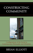 Constructing Community: Configurations of the Social in Contemporary Philosophy and Urbanism