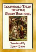 HOUSEHOLD TALES FROM THE GRIMM BROTHERS - 52 Richly Illustrated Fairy Tales