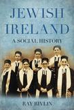 Jewish Ireland: A Social History
