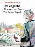 O?i Zagreba - Die Augen von Zagreb - The Eyes of Zagreb