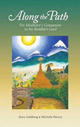 Along the Path: The Meditator's Companion to the Buddha's Land