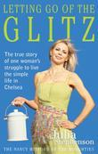 Letting Go of the Glitz: The true story of one woman's struggle to live the simple life in Chelsea