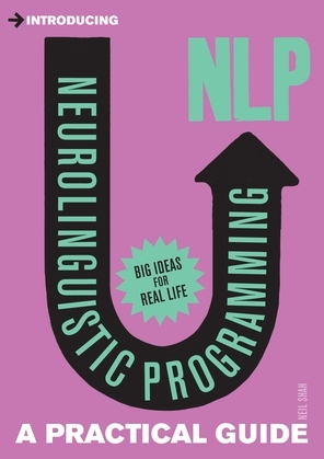 Introducing Neurolinguistic Programming: A Practical Guide