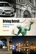 Driving Detroit: The Quest for Respect in the Motor City