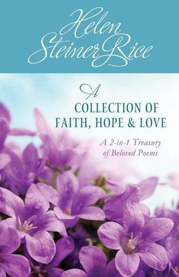 Helen Steiner Rice: A Collection of Faith, Hope, and Love