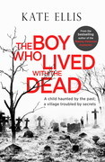 The Boy Who Lived with the Dead