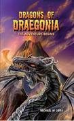 Dragons of Draegonia - The Adventure Begins, Book 1