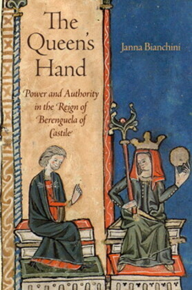 The Queen's Hand: Power and Authority in the Reign of Berenguela of Castile