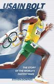 Usain Bolt: The Story of the World's Fastest Man