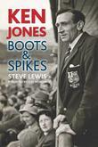 Ken Jones: Boots &amp; Spikes