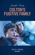 Colton's Fugitive Family (Mills & Boon Heroes) (The Coltons of Red Ridge, Book 12)