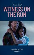 Witness On The Run (Mills & Boon Heroes)